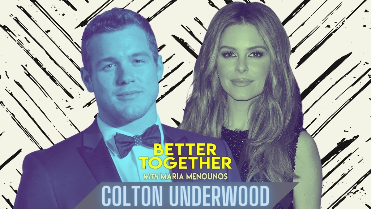Colton Underwood Better Together with Maria Menounos